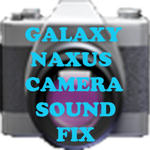 Galaxy Nexus Camera Sound Fix